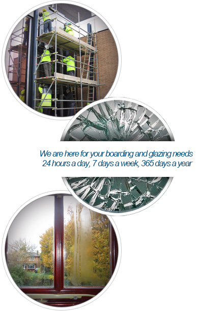 We are here for your boarding and glazing needs 24 hours a day, 7 days a week, 365 days a year.